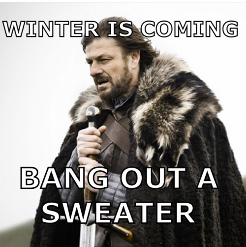winter is coming bang out a sweater